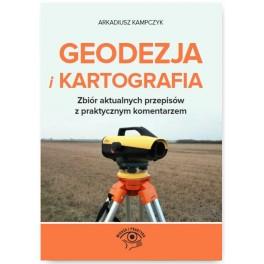 Geodezja i Kartografia Zbiór aktualnych przepisów z praktycznym komentarzem