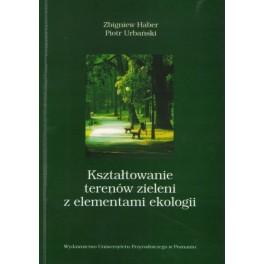 Kształtowanie terenów zieleni z elementami ekologii