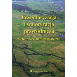 Inwentaryzacja i waloryzacja przyrodnicza Metody naziemne i geomatyczne