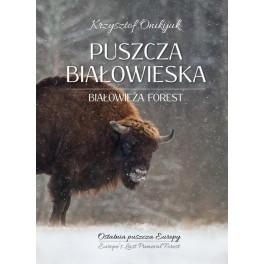 Puszcza Białowieska Ostatnia puszcza Europy