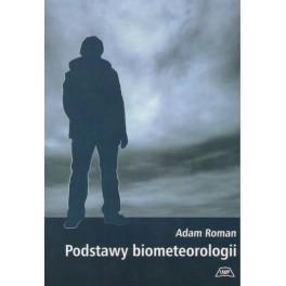 Podstawy biometeorologii Wpływ zmiennych czynników pogodowych i klimatycznych na organizmy ludzi i zwierząt