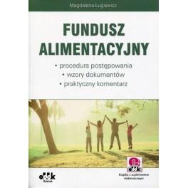 Fundusz alimentacyjny – procedura postępowania – wzory dokumentów – praktyczny komentarz (z suplementem elektronicznym)