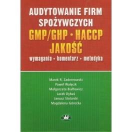 Audytowanie firm spożywczych - GMP/GHP, HACCP, jakość - wymagania, komentarz, metodyka