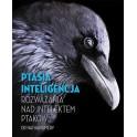 Ptasia inteligencja Rozważania nad intelektem ptaków