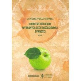 Dobór metod oceny wybranych cech jakościowych żywności