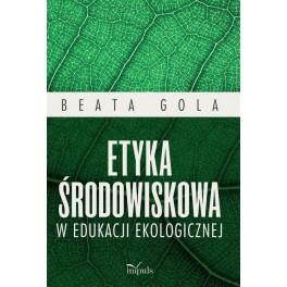 Etyka środowiskowa w edukacji ekologicznej