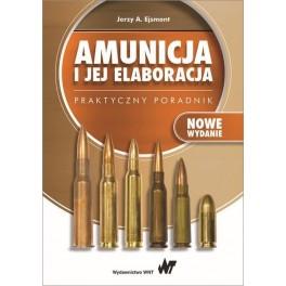 Amunicja i jej elaboracja Praktyczny poradnik