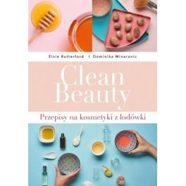 Clean Beauty  Przepisy na kosmetyki z lodówki