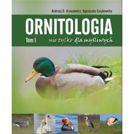 Ornitologia nie tylko dla myśliwych Tom I