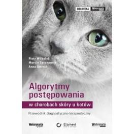 Algorytmy postępowania w chorobach skóry u kotów Przewodnik diagnostyczno-terapeutyczny