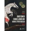 Anatomia funkcjonalna konia spotrowego Spotkanie nauki z praktyką