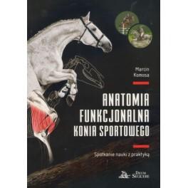 Anatomia funkcjonalna konia sportowego Spotkanie nauki z praktyką