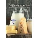 Produkty mleczne Technologia i rola w żywieniu człowieka