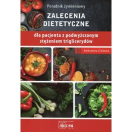 Poradnik żywieniowy Zalecenia dietetyczne dla pacjenta z podwyższonym stężeniem triglicerydów