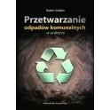 Przetwarzanie odpadów komunalnych w praktyce
