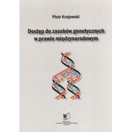 Dostęp do zasobów genetycznych w prawie międzynarodowym