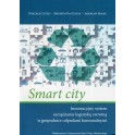 Smart city. Innowacyjny system zarządzania logistyką zwrotną w gospodarce odpadami komunalnymi