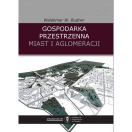Gospodarka przestrzenna miast i aglomeracji