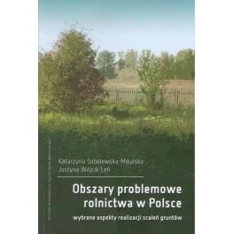 Obszary problemowe rolnictwa w Polsce  Wybrane aspekty realizacji scaleń gruntów