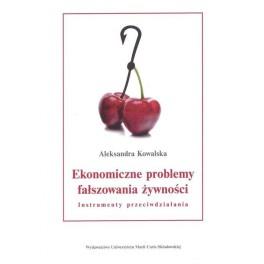 Ekonomiczne problemy fałszowania żywności Instrumenty przeciwdziałania