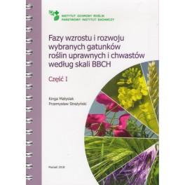 Fazy wzrostu i rozwoju wybranych gatunków roślin uprawnych i chwastów według skali BBCH Część I