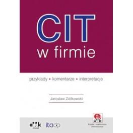 CIT w firmie Przykłady Komentarze Interpretacje Z suplementem elektronicznym