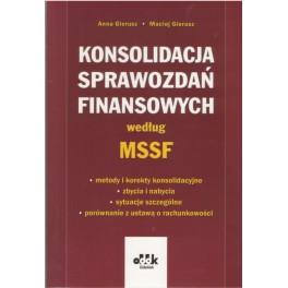 Konsolidacja sprawozdań finansowych według MSSF – metody i korekty konsolidacyjne – zbycia i nabycia – sytuacje szczególne – porównanie z ustawą o rachunkowości