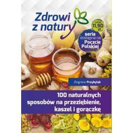 100 naturalnych sposobów na przeziębienie, kaszel i gorączkę