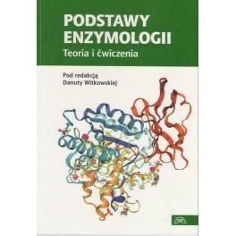 Podstawy enzymologii Teoria i ćwiczenia