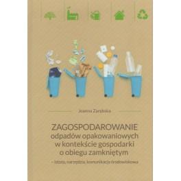Zagospodarowanie odpadów opakowaniowych w kontekście gospodarki o obiegu zamkniętym - istota, narzędzia, komunikacja środowiskowa
