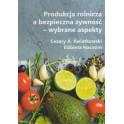 Produkcja rolnicza a bezpieczna żywność - wybrane aspekty