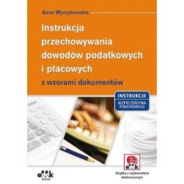 Instrukcja przechowywania dowodów podatkowych i płacowych z wzorami dokumentów