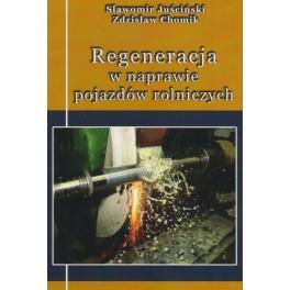 Regeneracja w naprawie pojazdów rolniczych