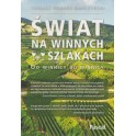 Świat na winnych szlakach Od winnicy do winnicy