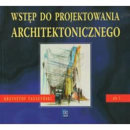 Wstęp do projektowania architektonicznego. Dokumentacja budowlana 3