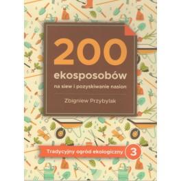 200 ekosposobów na siew i pozyskiwanie nasion Tradycyjny ogród ekologiczny 3