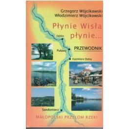 Płynie Wisła płynie... Małopolski przełom rzeki i okolice Przewodnik