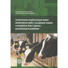 Zastosowanie współczesnych metod doskonalenia bydła i zarządzania stadem w kontekście ilości i jakości pozyskiwanych produktów