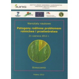 Patogeny roślinne problemem rolnictwa i przetwórstwa Warsztaty naukowe