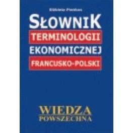 Słownik terminologii ekonomicznej francusko-polski
