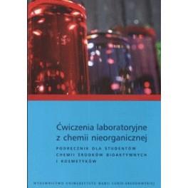 Ćwiczenia laboratoryjne z chemii nieorganicznej Podręcznik dla studentów chemii środków bioaktywnych i kosmetyków