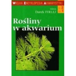 Rośliny w akwarium Wielka encyklopedia akwarystyki