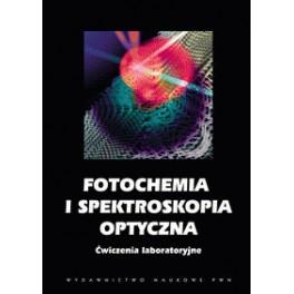 Fotochemia i spektroskopia optyczna Ćwiczenia laboratoryjne