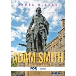 Adam Smith Życie i idee