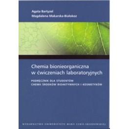 Chemia bionieorganiczna w ćwiczeniach laboratoryjnych Podręcznik dla studentów chemii środków bioaktywnych i kosmetyków