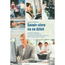 Savoir-vivre na co dzień Podręczny poradnik