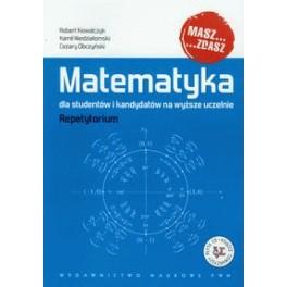 Matematyka dla studentów i kandydatów na wyższe uczelnie Repetytorium + CD
