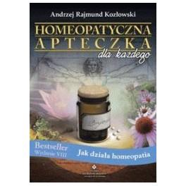 Homeopatyczna apteczka dla każdego Jak działa homeopatia?