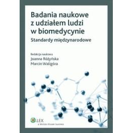 Badania naukowe z udziałem ludzi w biomedycynie Standardy międzynarodowe