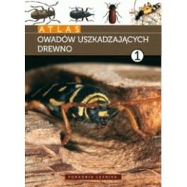 Atlas owadów uszkadzających drewno Tom 1
